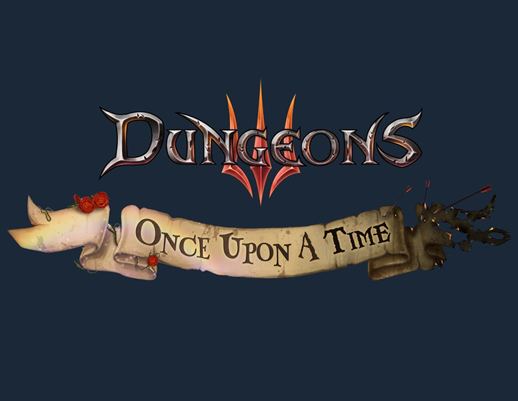 Игра Dungeons 3 - Once Upon A Time